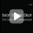 Шоппинг до упаду. Кризис потребления (Видео)